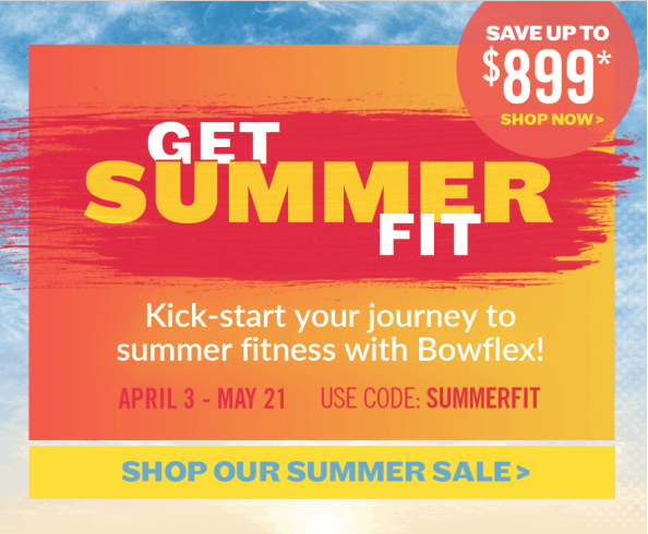 the new summer fit sale announced by bowflex in april