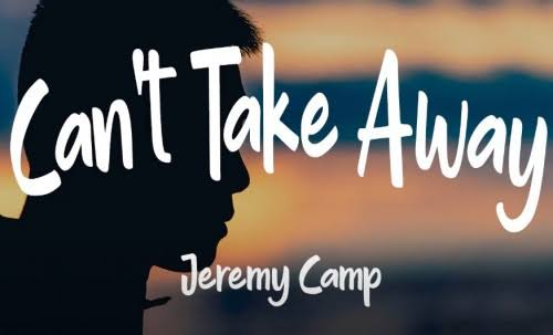 Jeremy Camp – Can't Take Away