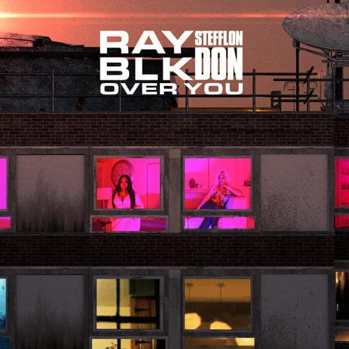 RAY BLK - Over You ft. Stefflon Don Mp3 Download