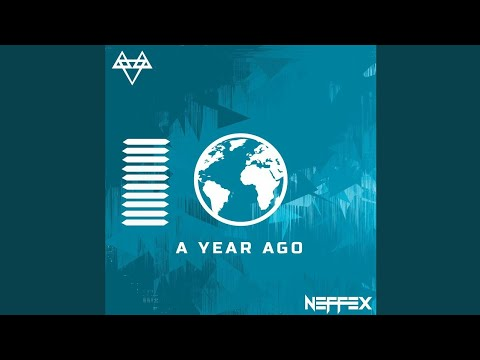 NEFFEX - A YEAR AGO Mp3 Download
