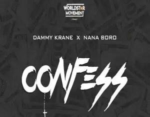 Dammy Krane Confess ft Nana Boro Mp3 Download