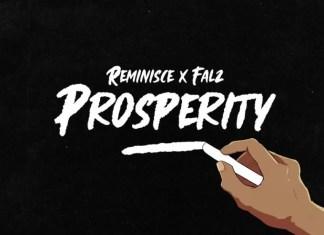 Reminisce ft Falz – Prosperity