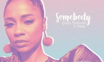 Sister Deborah ft Y Akoto Somebody Mp3 Download