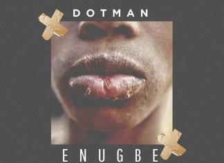 Dotman Enugbe Mp3 Download