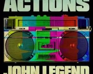 John Legend Actions Mp3 Download