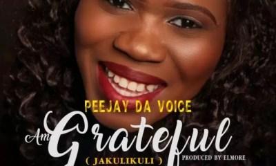Peejay Da Voice Am Grateful Mp3 Download
