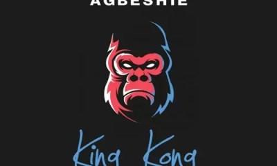Agbeshie King Kong Mp3 Download