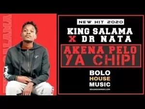 King Salama x Dr Nata Akena Pelo Ya Chipi Mp3 Download