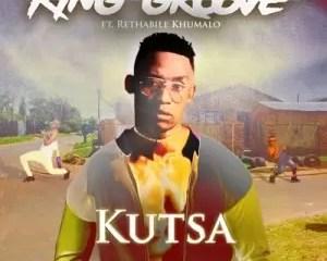 King Groove Ft Rethabile Khumalo Kutsa Mp3 Download