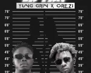 Yung Grin Ft Orezi La Tan Mp3 Download