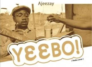Ajeezay – Yeebo (Yeeko Cover)Mp3 Download