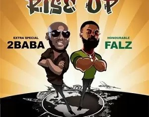 2Baba Ft. Falz Rise Up Mp3 Download