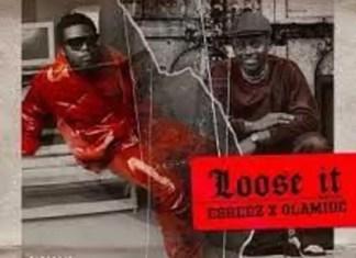 Olamide Loose It ft. EskeezMp3 Download