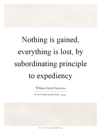 nothing-is-gained-everything-is-lost-by-subordinating-principle-to-expediency-quote-1