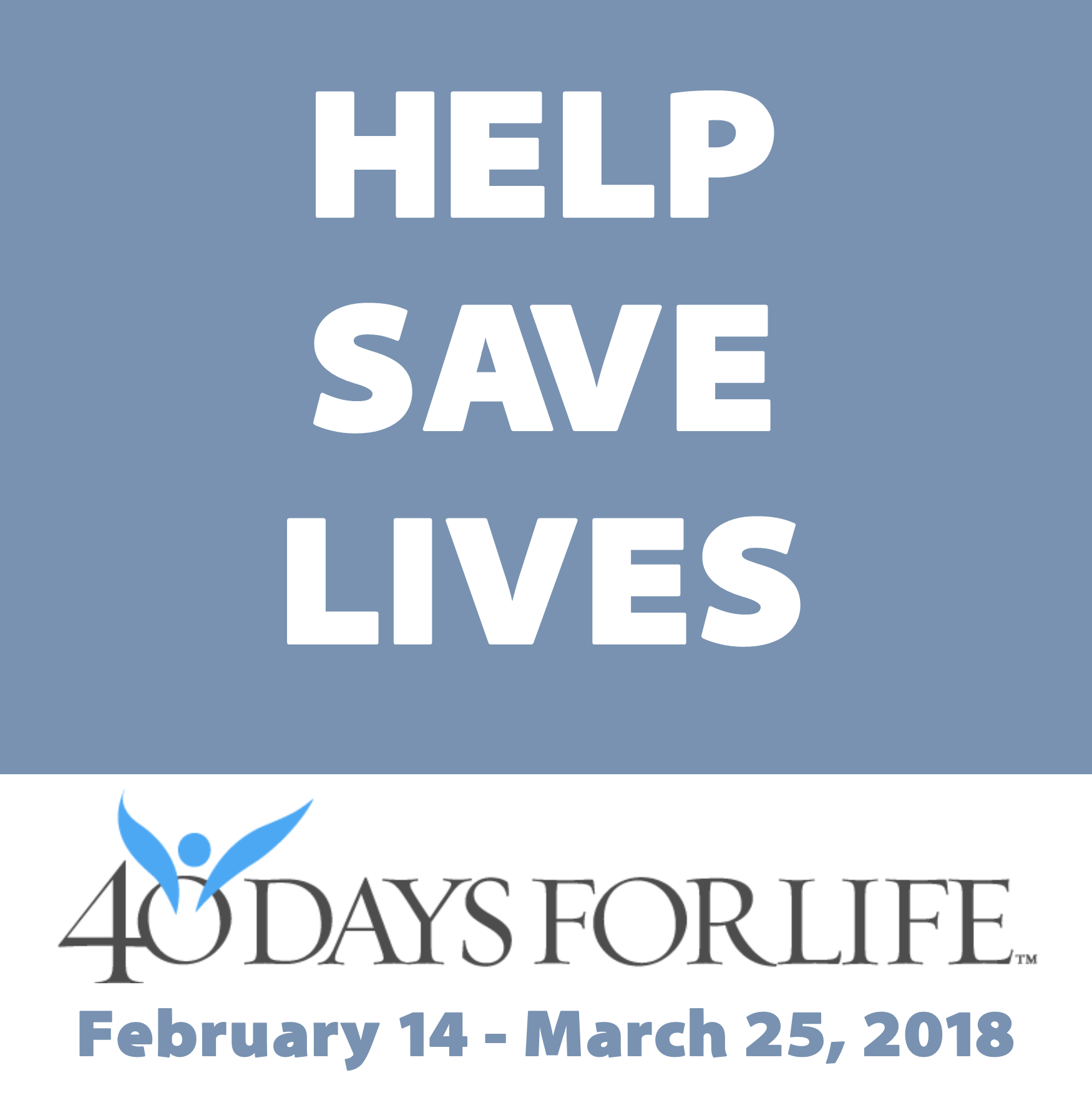 Help Save Lives 40 Days for Life February 14 to March 25 2018