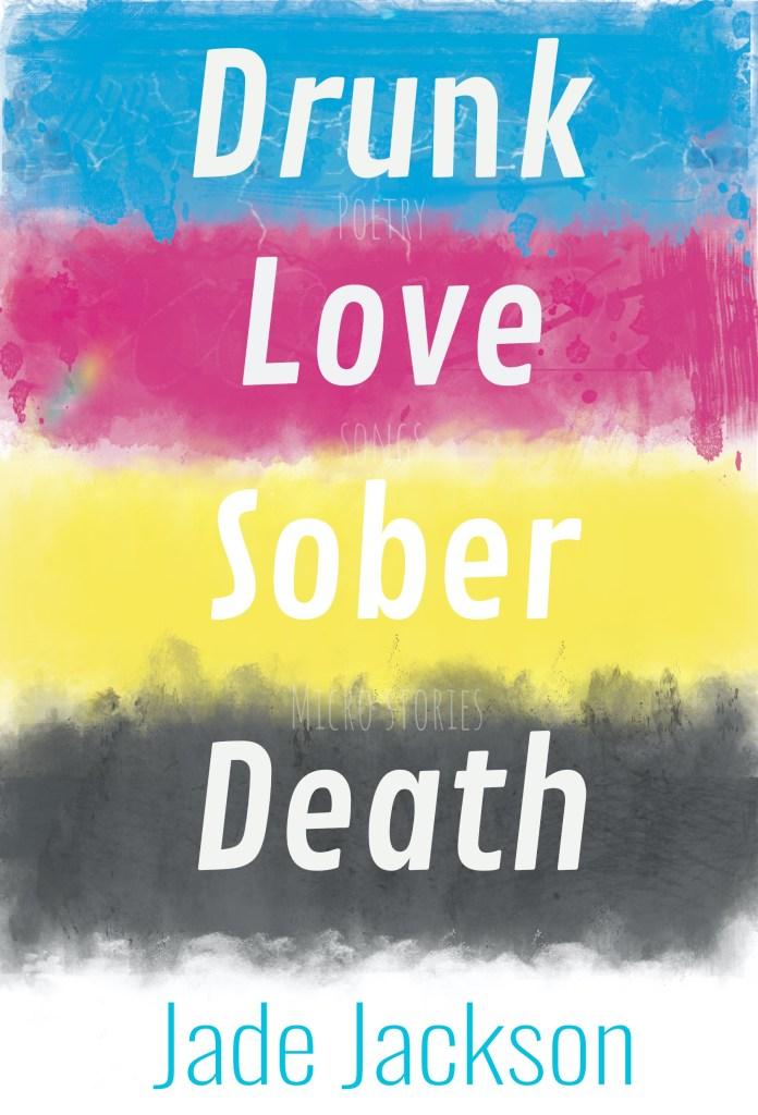 drunk love sober death by Jade Jackson