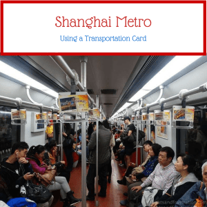 Using A Shanghai Metro Card To Get To The Places To See In Shanghai