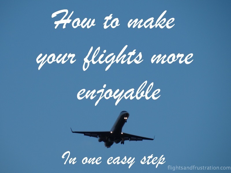 How to make your flights more enjoyable in one easy step