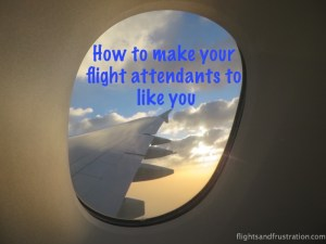 How To Make Your Flight Attendants Like You