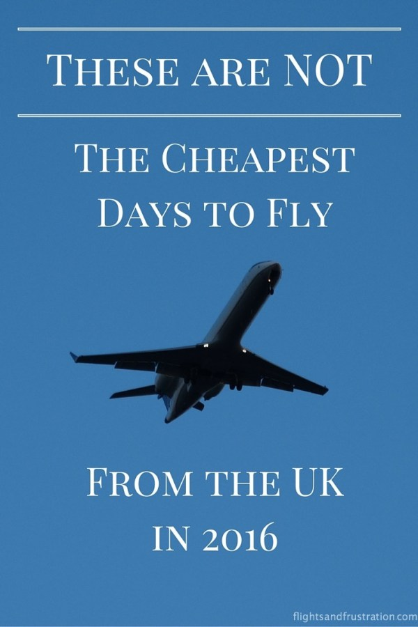 These are not the cheapest days to fly