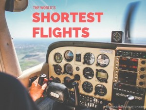 The Shortest Flights In The World