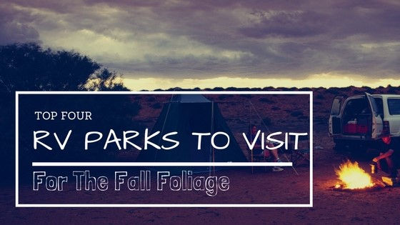Must See RV Parks In The Fall