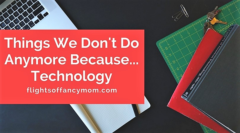 15 Things We Don't Do Anymore Because... Technology