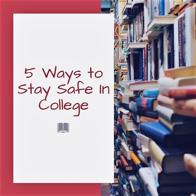 5 Ways Your Child Can Stay Safe In College