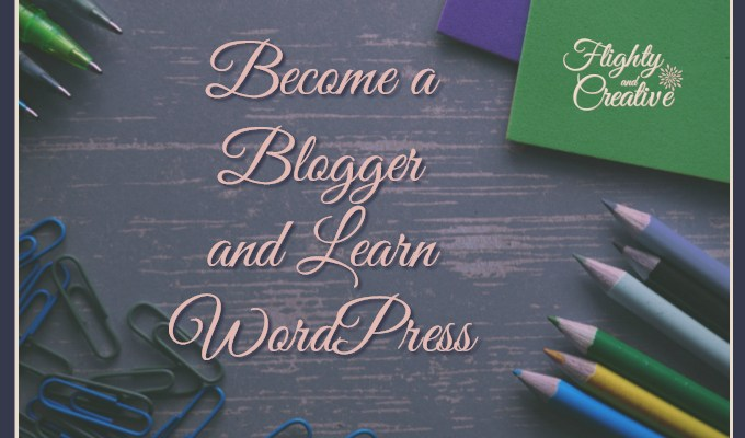 Become a Blogger and Learn WordPress