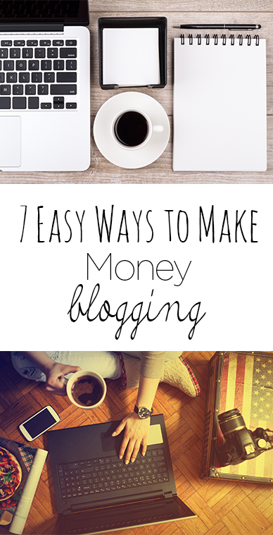 7 Easy Ways to Make Money Blogging