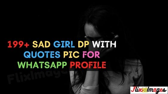 199 Sad Girl Dp With Quotes Pic For Whatsapp Profile Fliximages