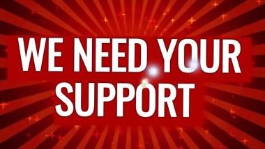 We need your suppoet