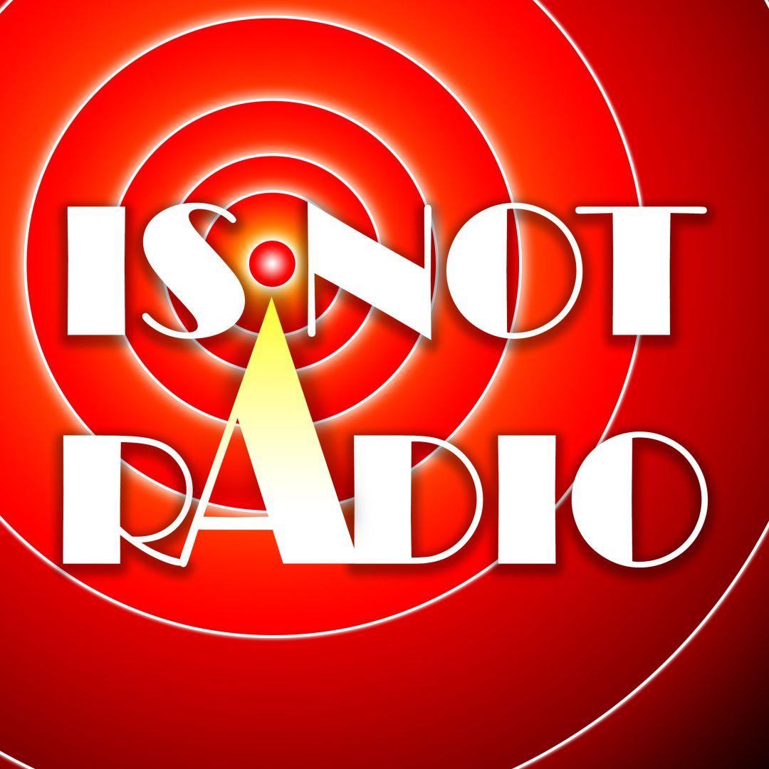 Is Not Radio