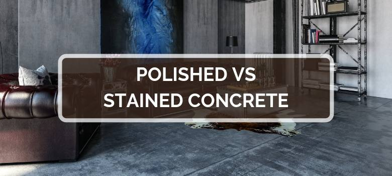 polished vs stained concrete detailed