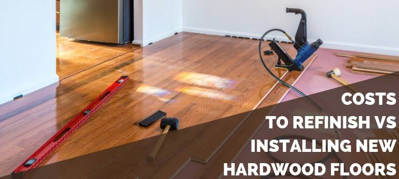 costs to refinish vs installing new