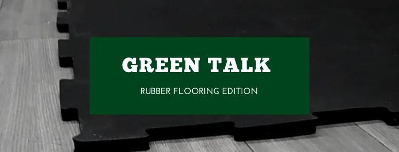 Rubber Flooring and the Environment