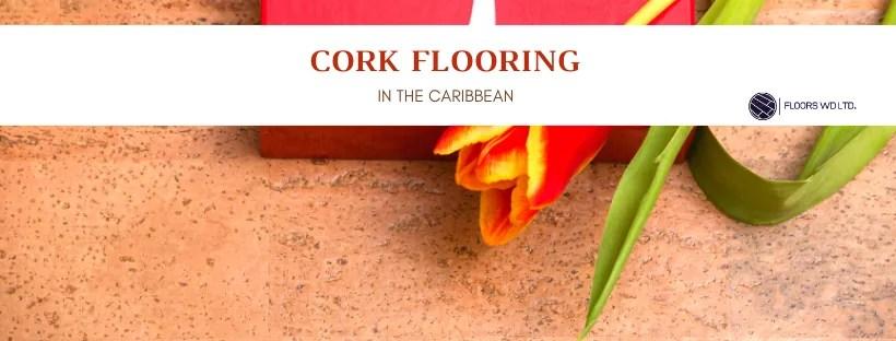 Cork Flooring in the Caribbean