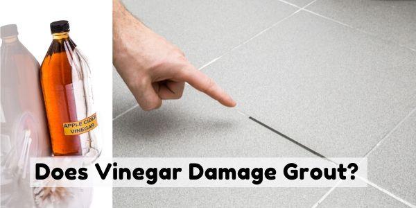 can vinegar ruin grout floor techie