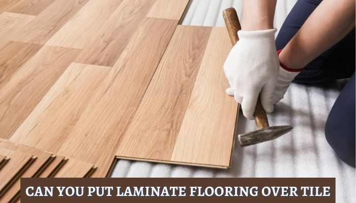 can you put laminate flooring over tile