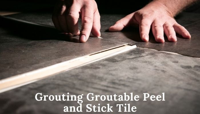 grouting groutable peel and stick tile