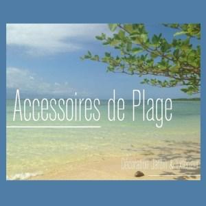 Rubrique Accessoires de Plage - Déco Jardin & Extérieur - Flora Déco