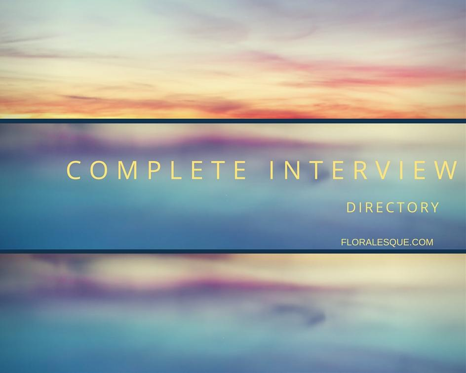 The Complete Floralesque Interview Directory