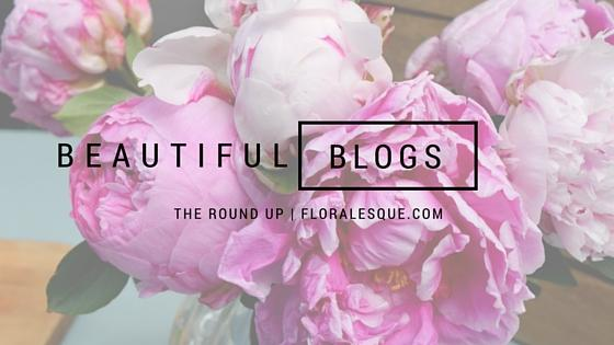 Beautiful Blogs Round Up Esp # 5