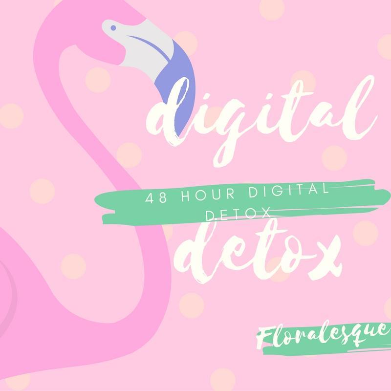 48 hour digital detox Floralesque