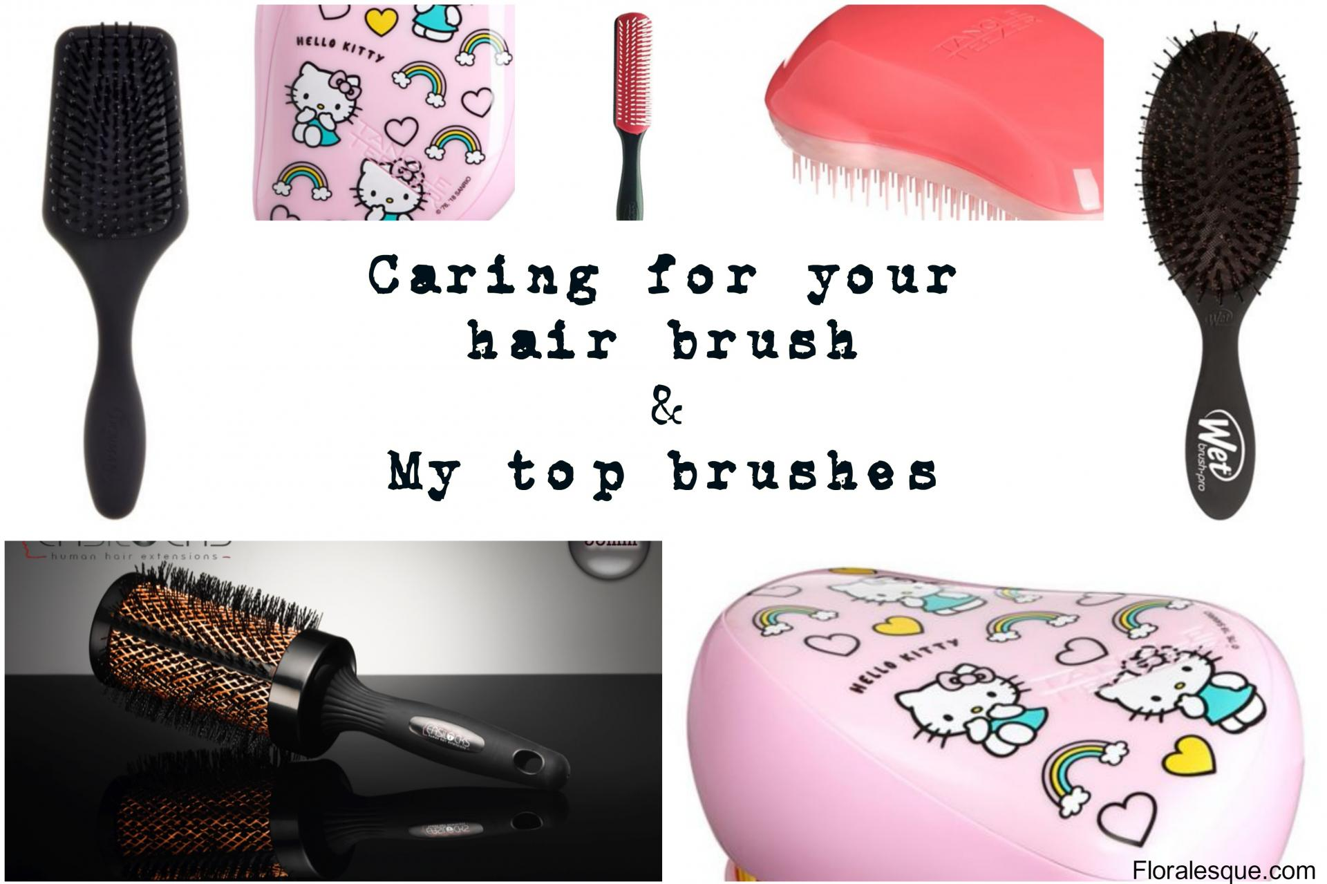 Caring for your hair brush & my top brushes