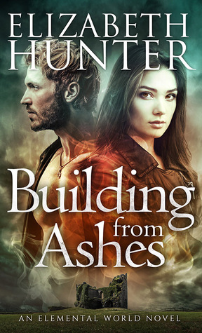 book cover for Elemental World 1 - Building From Ashes by Elizabeth Hunter
