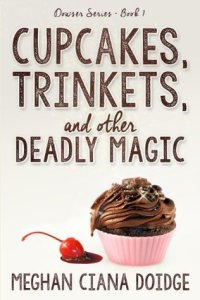 Review: Cupcakes, Trinkets and Other Deadly Magic (The Dowser #1) by Meghan Ciana Doidge