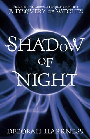 book cover for All Souls Trilogy 2 - Shadow of Night by Deborah Harkness