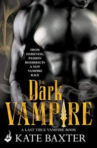 Flora Reviews: The Dark Vampire (Last True Vampire #3) by Kate Baxter