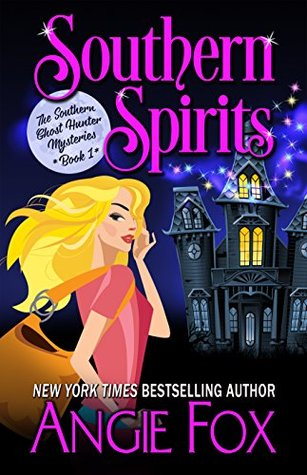 book cover for Southern Ghost Hunter Mysteries 1 - Southern Spirits by Angie Fox